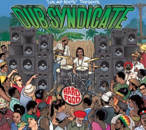 Dub Syndicate Hard Food